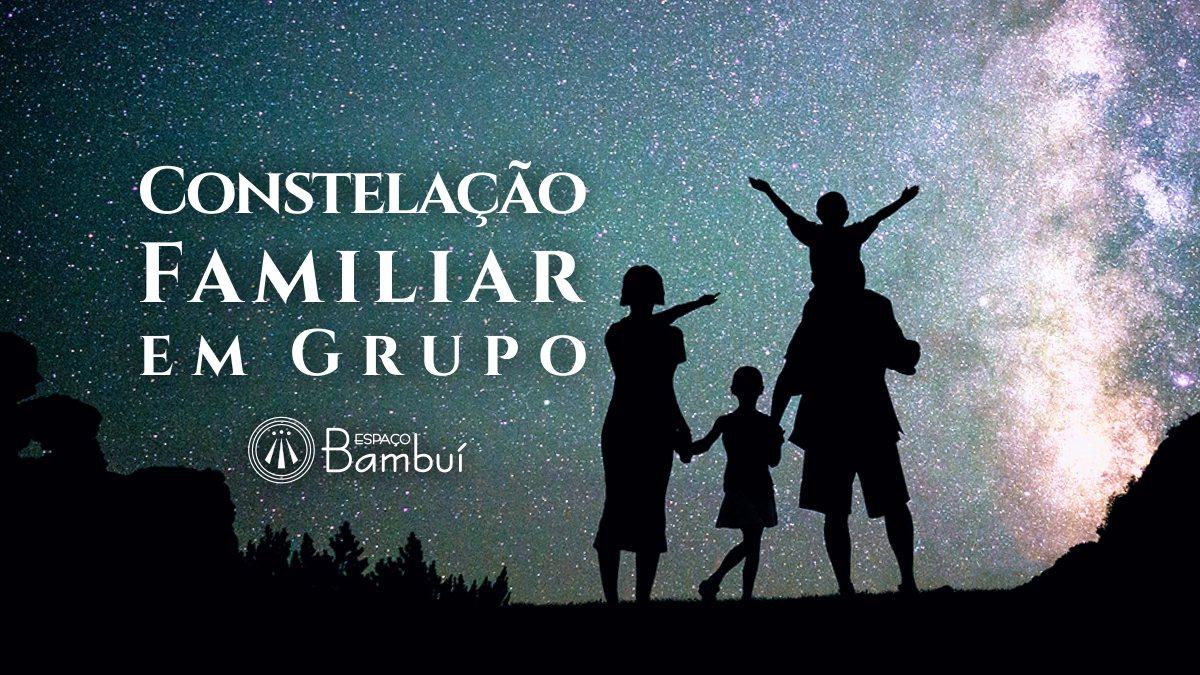 Constelação Familiar Dinâmica em Grupo - Maio 7