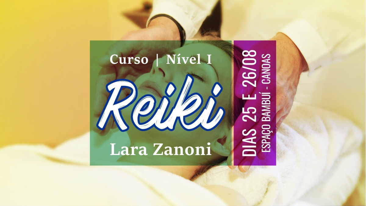 Curso de Reiki Nível I com Lara Zanoni - Agosto 7