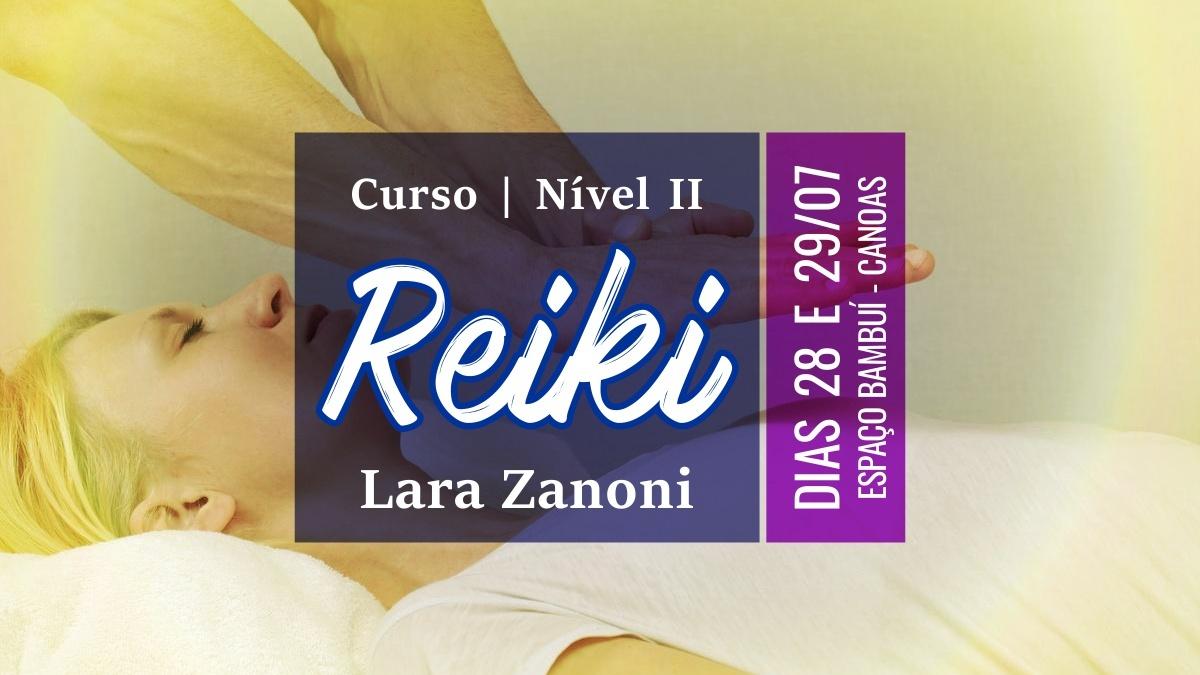 Curso de Reiki Nível II com Lara Zanoni - 2º edição de Julho 7