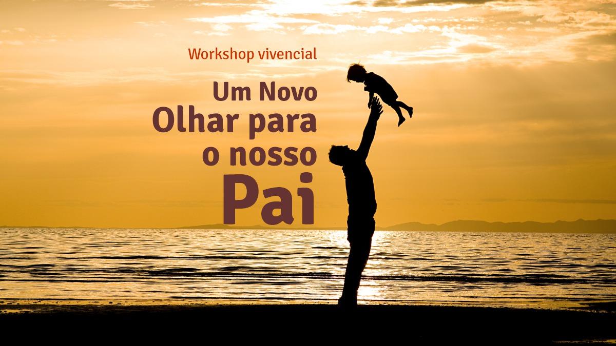 Workshop vivencial: Um Novo Olhar para o nosso Pai (03/08/2019) 7