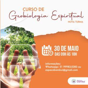 Curso de Geobiologia Espiritual em Canoas - 30/05 - Espaço Bambuí